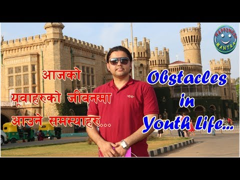 common obstacles faced by youths: by Pawan Nepal