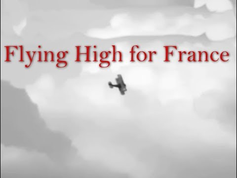 Flying High for France - The Lafayette Escadrille