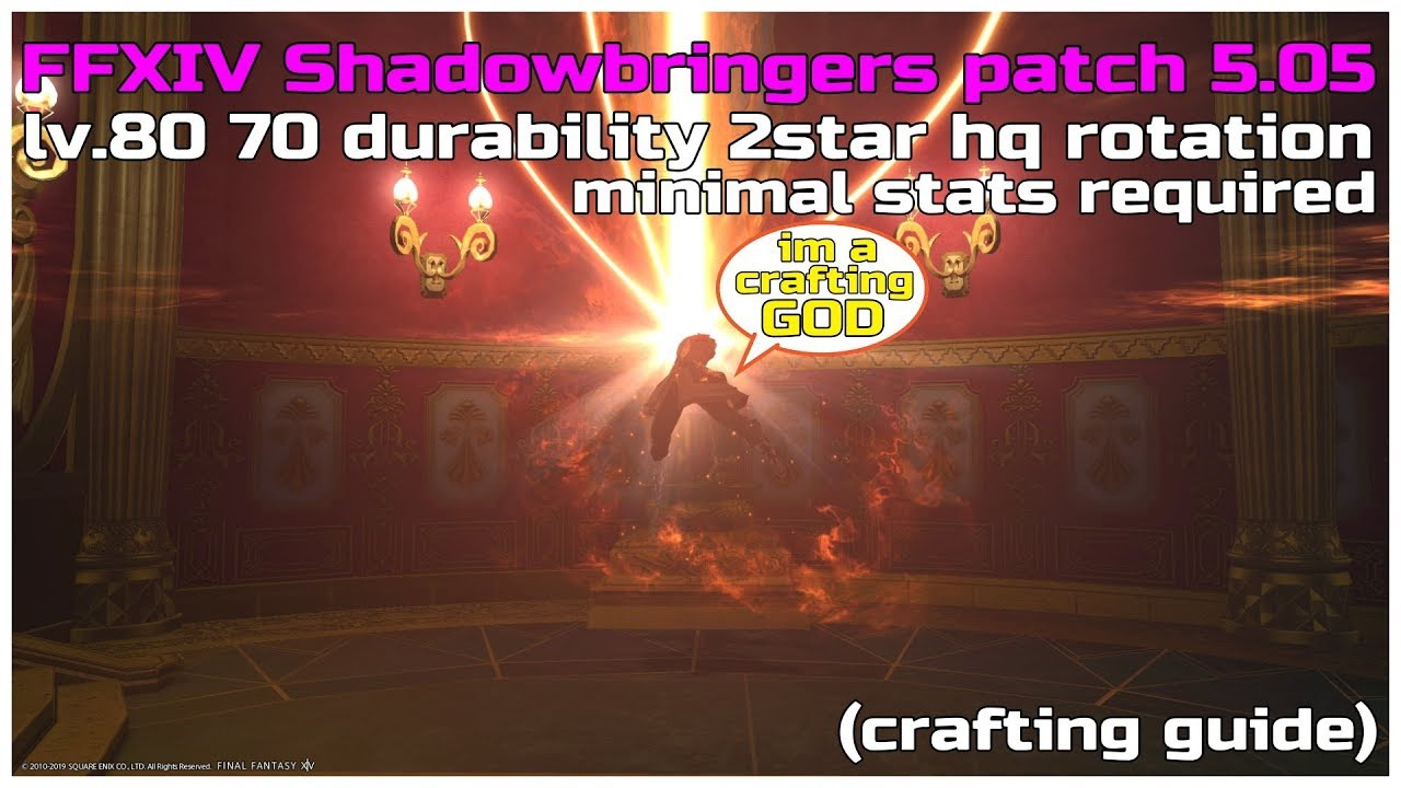 FFXIV shadowbringers patch 5 05 lv 80 70 durability 2star hq rotation  (minimal stats required)