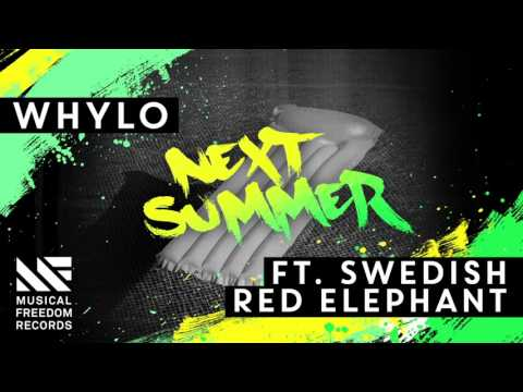 WHYLO ft. Swedish Red Elephant - Next Summer (Radio Edit) [OUT NOW]