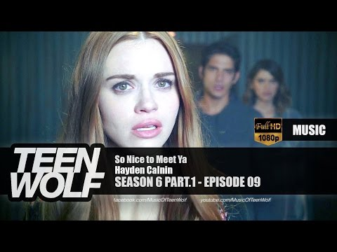 Hayden Calnin - So Nice to Meet Ya | Teen Wolf 6x09 Music [HD]