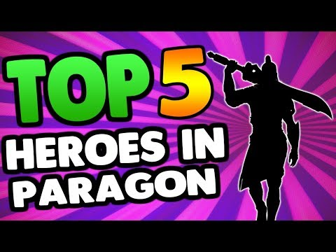 V43.4 The Best Heroes In Paragon - OPINION! [Paragon]