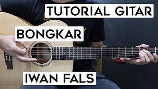 (Tutorial Gitar) IWAN FALS - Bongkar | Lengkap Dan Mudah