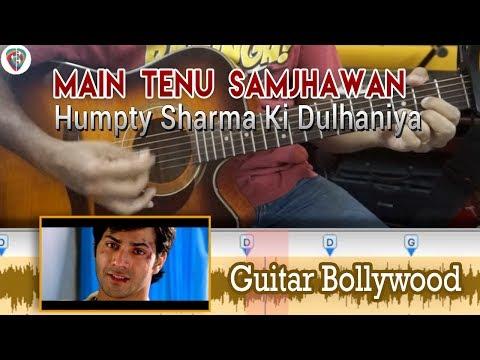 "#Learn2Play ★★★ ""Mein Tenu Samjhawan"" (Humpty Sharma Ki Dulhaniya) chords - Guitar Bollywood Lesson"