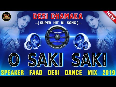 o-saki-saki-re-dj-remix-||-speaker-faad-desi-dance-mix-2019-||-dj-mudassir-mixing