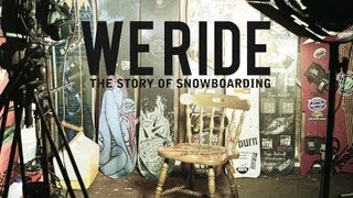 We Ride - The Story Of Snowboarding (Trailer)