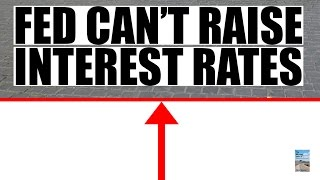 Why the Fed CAN'T Raise Interest Rates Without COLLAPSING the Global Economy!