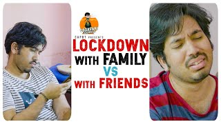 LOCKDOWN WITH FAMILY VS WITH FRIENDS || GODAVARI EXPRESS | CAPDT