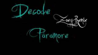 Decode (Zoey Remix) - Paramore Mp3