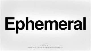 How To Pronounce Ephemeral | Pronunciation Primer HD