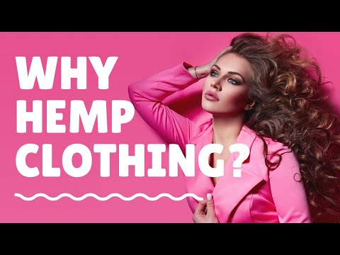 Why hemp clothing? Why Sustainable Hemp Fashion? 6 FACTS ABOUT HEMP CLOTHING