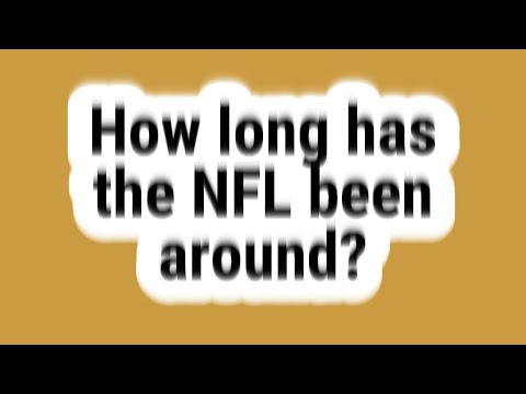 How Long Has The NFL Been Around?