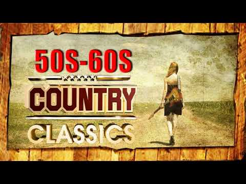 Best Classic Country Songs 50s 60s  Top Country Songs Music Hits 1950s 1960s