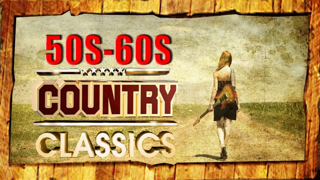 best classic country songs 50s 60s top country songs music hits 1950s 1960s youtube. Black Bedroom Furniture Sets. Home Design Ideas