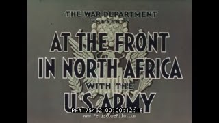 """U.S. ARMY OPERATION TORCH  """"AT THE FRONT IN NORTH AFRICA"""" JOHN FORD  75462"""