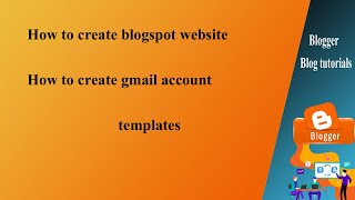 Blogger Blog Blogspot Tutorial - Part 1 !! Free Website Create…