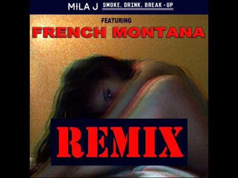 Mila J Ft French Montana - Smoke Drink Break Up(RmX)