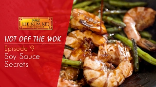 Hot Off The Wok - Behind Authenticity - Episode 9 - Soy Sauce Secrets