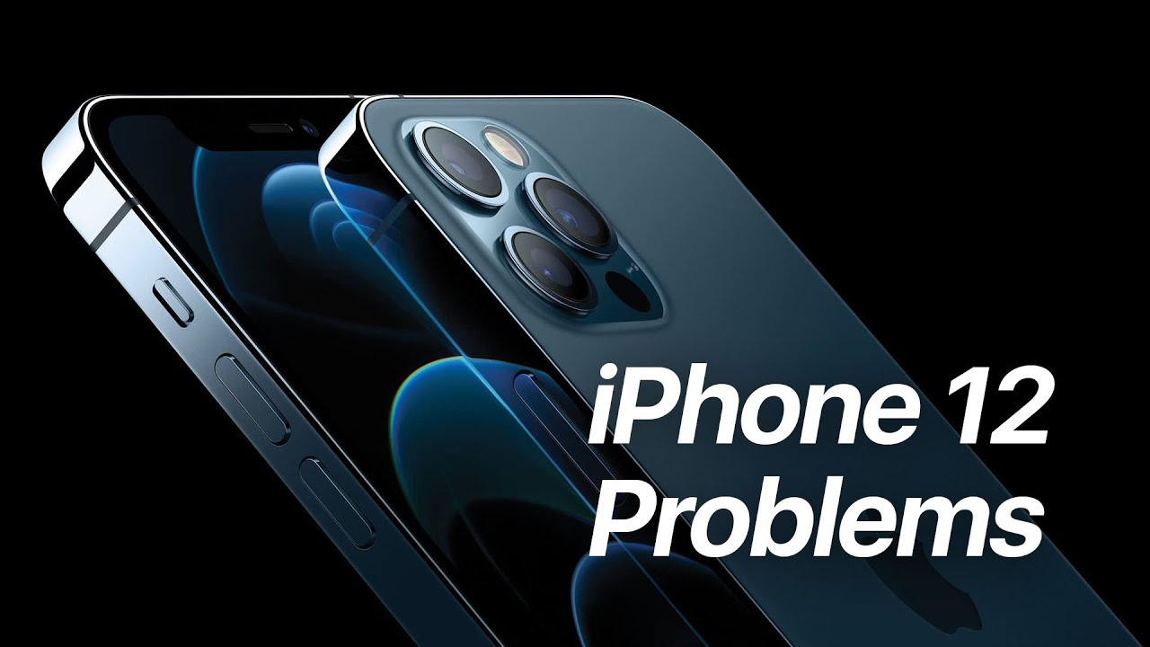 iPhone 12 Problems: 5 Things You Need to Know