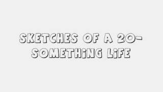 Watch La Rocca Sketches 20 Something Life video