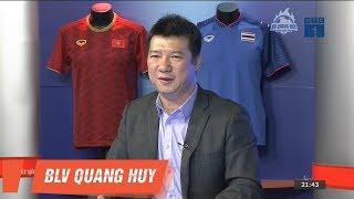 BLV Quang Huy nhận định bất ngờ sau trận thắng của Việt Nam trước Thái Lan