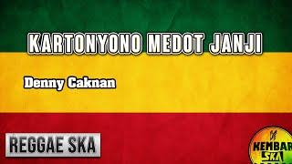 Download lagu Kartonyono Medot Janji - lagu terbaru 2019 Cipt. Denny Caknan Reggae SKA Version