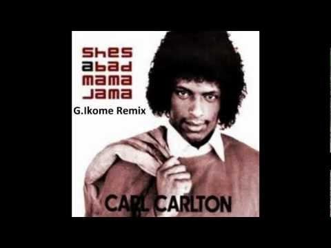 Carl Carlton - She's A Bad Mama Jama_G.Ikome Remix.wmv