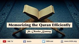 Memorizing the Quran Efficiently | Sh. Okasha Kameny INK TV Q&A