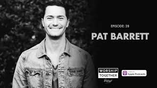 Pat Barrett Interview (Housefires, Chris Tomlin, Good, Good Father) // WT028