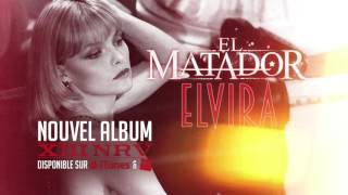 EL MATADOR - ELVIRA ( AUDIO )
