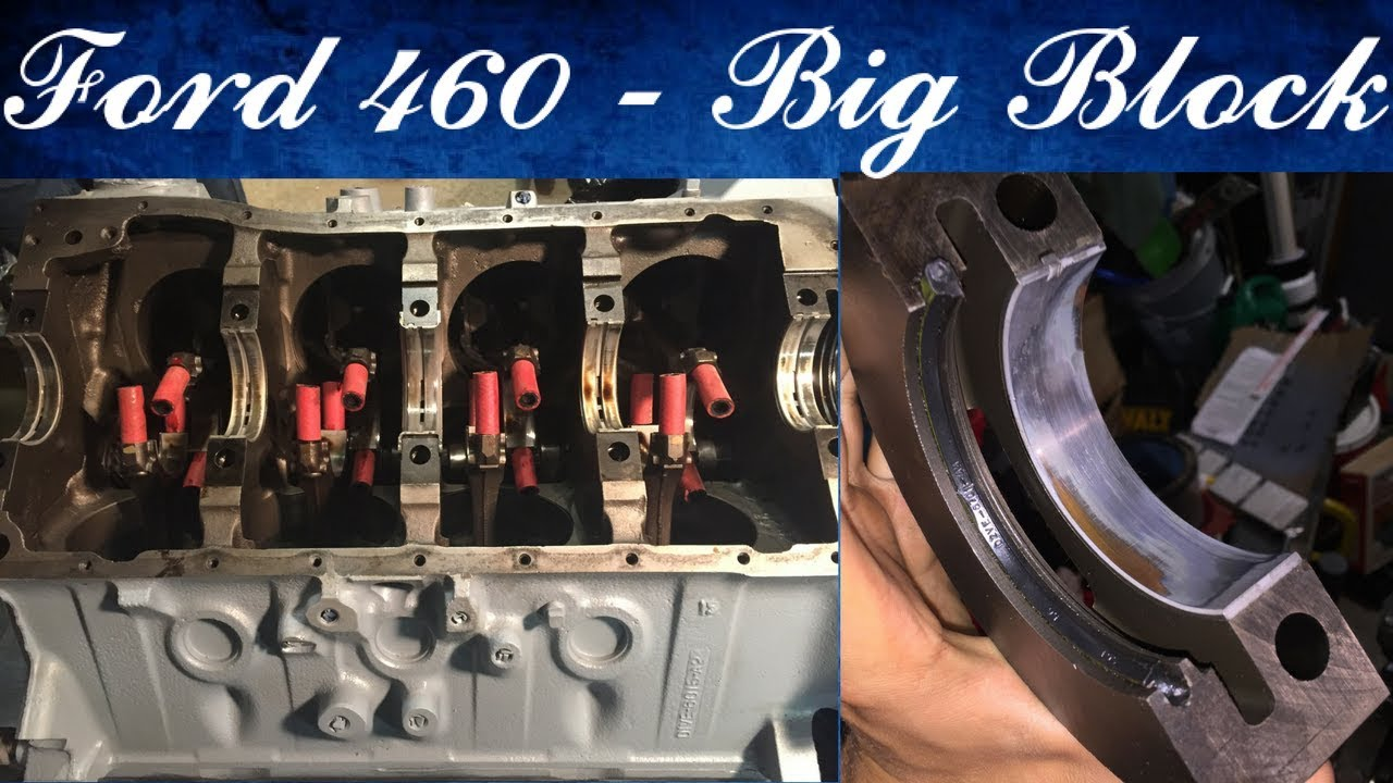 hight resolution of ford 460 main bearings rear main seal replacement