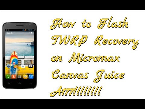 How to flash TWRP recovery on Micromax A177 Canvas Juice