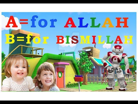 A for Allah, B for Bismillah