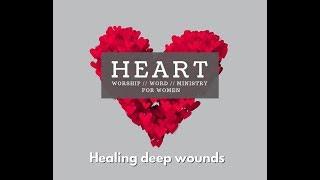 Heart Healing Deep Wounds