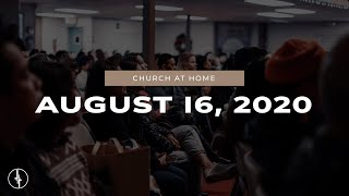 August 16, 2020 | Church at Home | Crossroads Christian Center, Daly City