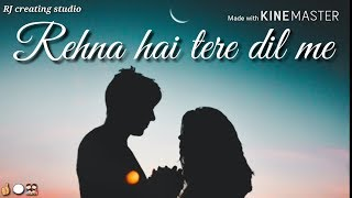 rehna hai tere dil me / Bollywood love song / WhatsApp status video