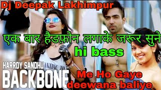 ✓Hi-fi Dj Panjabi Harrdy Sandhu Backbone IJaani I B praak I Latest Romantic song dj Deepak Lakhimpur