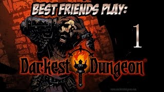 Super Best Friends Play Darkest Dungeon (Part 1 of 2)