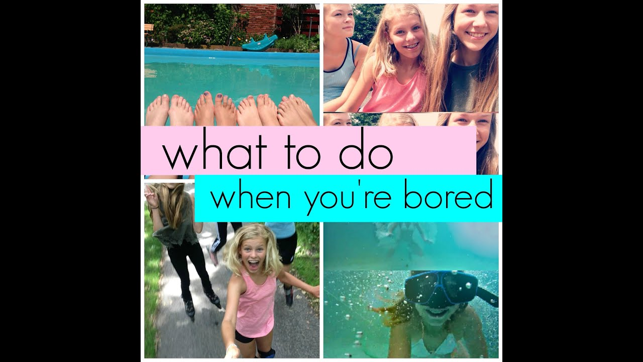 What to do when you're bored?! - YouTube