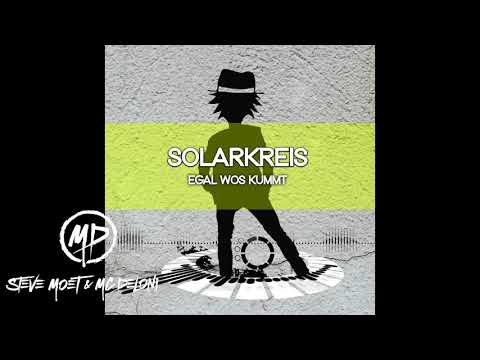 Solarkreis - Egal wos kummt (Steve Moet & Mc Deloni Remix)