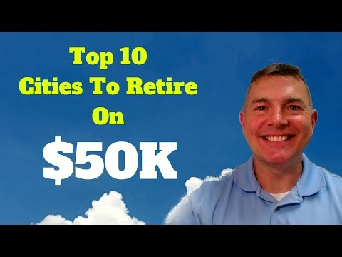 Top 10 Cities To Retire On $50k Income