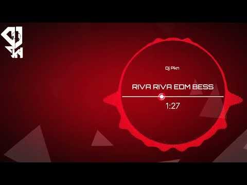RIVA RIVA EDM BESS TAPORI REMIX BY DJ PKN