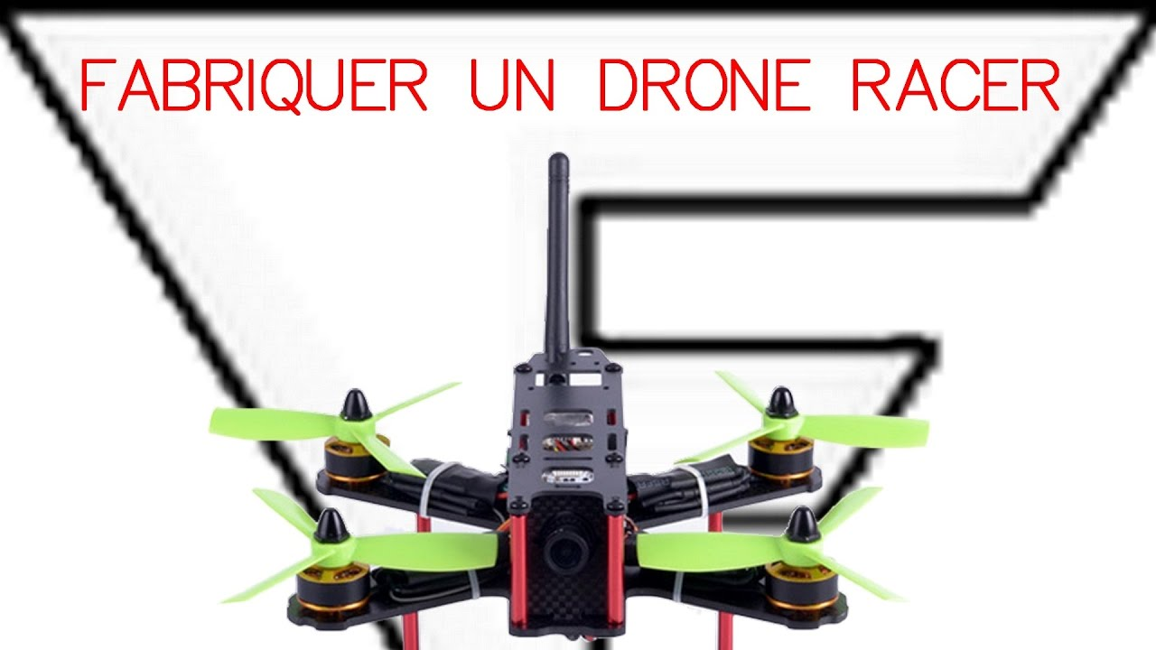 comment fabriquer un drone racer youtube. Black Bedroom Furniture Sets. Home Design Ideas