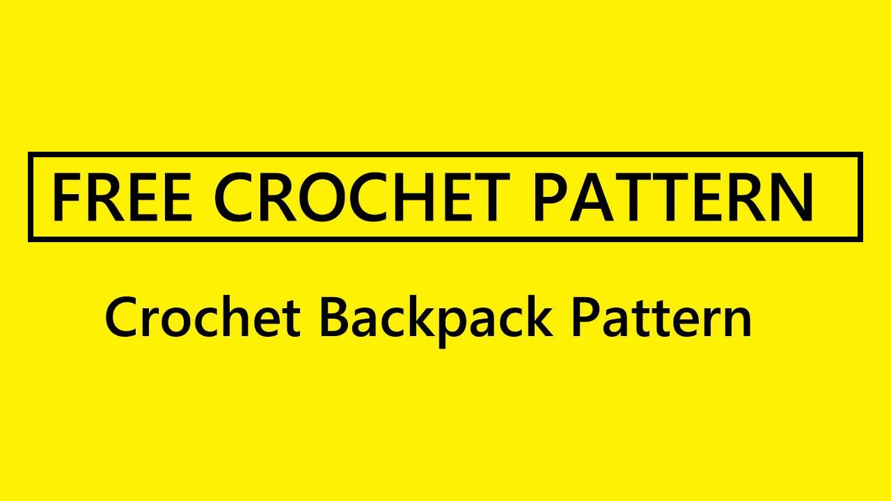 Crochet Backpack Pattern - FREE crochet pattern include - YouTube
