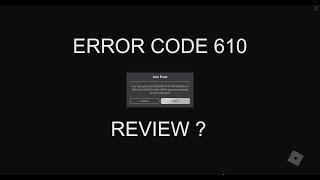 Revisione del codice 610 Roblox errore