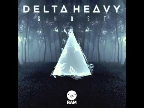 Delta Heavy - Ghost