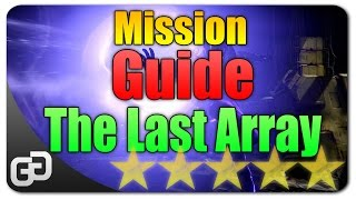 Destiny Complete Mission Guide The Last Array