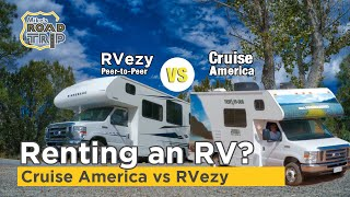 RV Travel: Cruise America vs Peer-To-Peer RV Rental