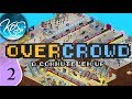 Overcrowd: A Commute 'Em Up Ep 2: GETTING HECTIC! - Early Access Let's Play, Gameplay