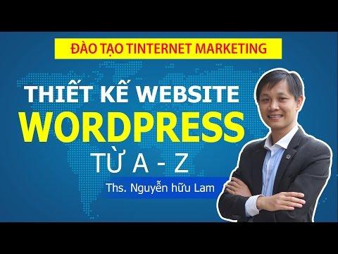 Hướng Dẫn Tự Thiết Kế Website Với Wordpress Từ A- Z (FULL)